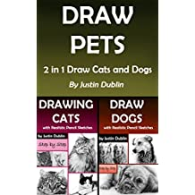 Draw Pets: 2 in 1 Draw Cats and Dogs (11 Animal Drawings in a Step by Step Process)
