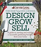 Design-Grow-Sell-A-Guide-to-Starting-and-Running-a-Successful-Gardening-Business-from-Your-Home-Country-Living