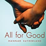 All for Good: A Novel | Hannah Sutherland