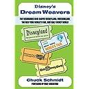 Disney's Dream Weavers: The Visionaries Who Shaped Disneyland, Freedomland, the New York World's Fair, and Walt Disney World