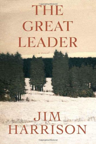 The Great Leader [Jim Harrison] (Tapa Dura)