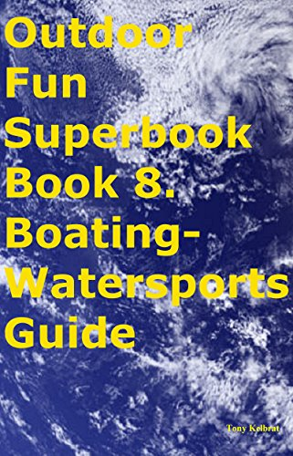 Outdoor Fun Superbook Book 8. Boating-Watersports Guide