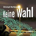 Keine Wahl | Christoph Wortberg
