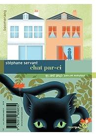 Chat par-ci / Chat par-là par Stéphane Servant