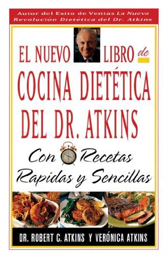 El Nuevo Libro De Cocina Dietetica Del Dr Atkins: Con Recetas Rapidas Y Sencillas (Spanish Edition) by Brand: Touchstone