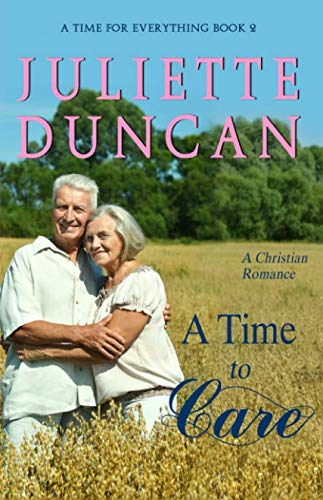 A Time to Care: A Christian Romance (A Time for Everything)