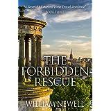 ROMANCE: The Forbidden Rescue: A Scottish Historical Time Travel Romance (Scottish Historical Romance, Time Travel Romance Book 3)
