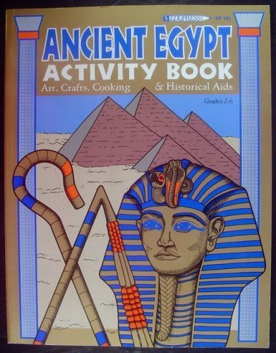 - Ancient Egypt Activity Book: Arts, Crafts, Cooking and Historical Aids (Hands-On Heritage)