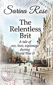 The Relentless Brit (The Relentless Series) by [Rose, Sarina]