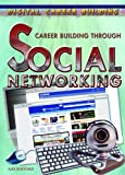 Career Building Through Social Networking, Alex Goetchius, 1404219439