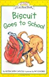 Biscuit Goes to School, Alyssa Satin Capucilli, 0060286822