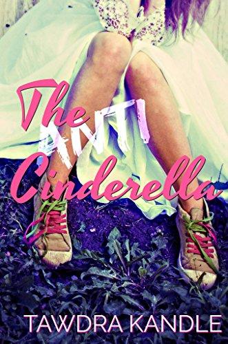 The Anti-Cinderella (The Anti-Cinderella Chronicles Book ()