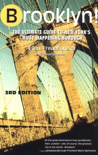 Brooklyn! The Ultimate Guide to New York's Most Happening Borough, 3rd Edition