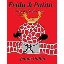 Frida e Palito: Campeões da Bola Fora