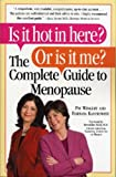Is It Hot in Here? Or Is It Me?, Barbara Kantrowitz and Pat Wingert Kelly, 076114370X
