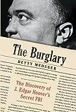 The Burglary: The Discovery of J. Edgar Hoover's Secret FBI (Thorndike Large Print Crime Scene)