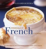 Williams-Sonoma Essentials of French Cooking: Recipes & Techniques for Authentic Home-cooked Meals (The Essentials)