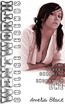 Wentworth College Legends - The Sinful Sorority - Encounter 1: A Wentworth College Adult Quickie by [Black, Amelia]