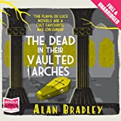 The Dead in Their Vaulted Arches | Alan Bradley