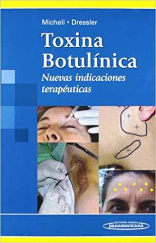 Toxina botulinica / Botulínum Toxin: Nuevas indicaciones ...