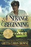 A Strange Beginning : A Novel: Book 1 of the BYRON Series: Volume 1