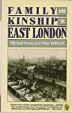 Family and Kinship in East London, Young, Michael and Willmott, Peter, 0140552162