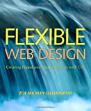 Flexible Web Design, Zoe Mickley Gillenwater, 0321553845