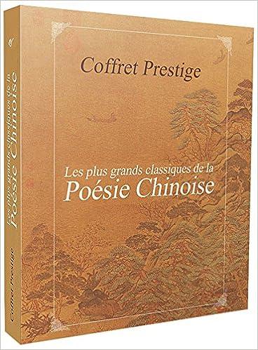 Les plus grands classiques de la poésie chinoise : Coffret prestige (Shi Jing, Tang, Song)