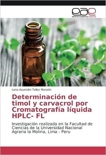 Determinación de timol y carvacrol por Cromatografía líquida HPLC- FL: Investigación realizada en la Facultad de Ciencias de la Universidad Nacional Agraria ...