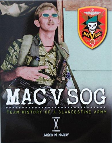 Download MAC V SOG: Team History of a Clandestine Army, Volume 10 pdf