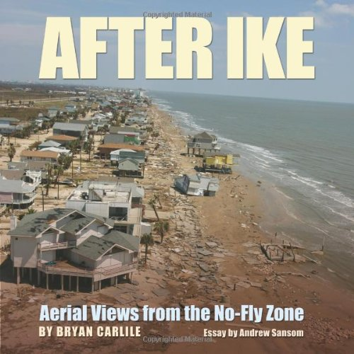 After Ike  Aerial Views From The No Fly Zone  Gulf Coast Books  Sponsored By Texas A M University Corpus Christi