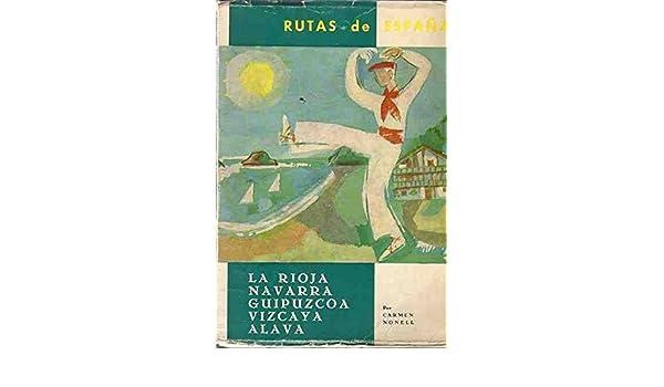 Rutas De España. Ruta Nº10. La Rioja, Navarra, Guipuzcoa, Vizcaya, Alava.: Amazon.es: NONELL , CARMEN: Libros