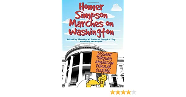 Homer Simpson Marches on Washington: Dissent through American Popular Culture