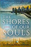 img - for The Shores of Our Souls book / textbook / text book