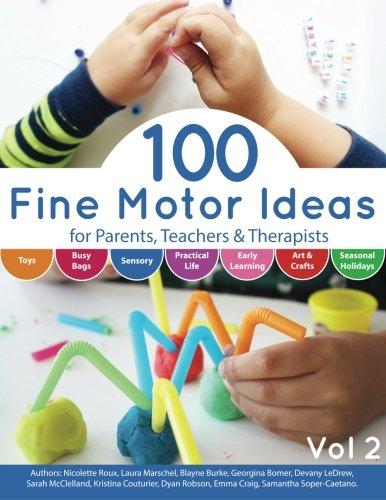 100 Fine Motor Ideas: for Parents, Teachers & Therapists (Volume 2)