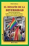 El desafío de la diversidad: Matrimonio igualitario, cambio de sexo, alquiler de vientres... Hacia un nuevo modelo de familia. (Conjuras nº 30) (Spanish Edition)
