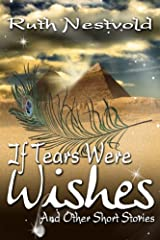 If Tears Were Wishes And Other Short Stories Kindle Edition