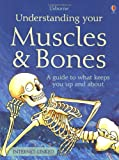 Understanding Your Muscles and Bones, Rebecca Treays, 0746027397