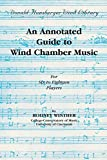 An Annotated Guide to Wind Chamber Music: Paperback Edition, Paperback Book (Donald Hunsberger Wind Library)