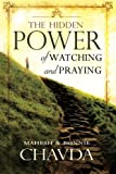 img - for The Hidden Power of Watching and Praying book / textbook / text book