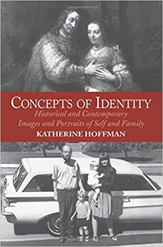 Concepts Of Identity: Historical And Contemporary Images And Portraits Of Self And Family (Icon Editions)