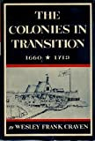 The Colonies in Transition, 1660-1713 (New American Nation)