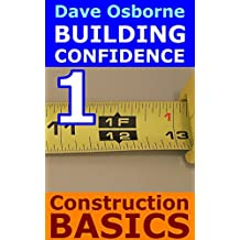 Understanding Construction Basics (Building Confidence Book 1)