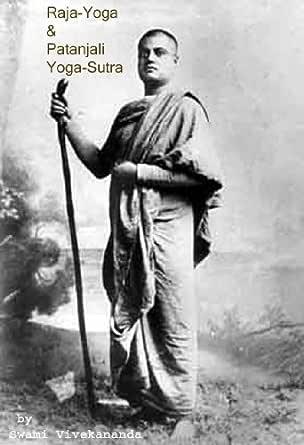 Raja-Yoga & Patanjali Yoga-Sutra by Swami Vivekananda (English Edition)