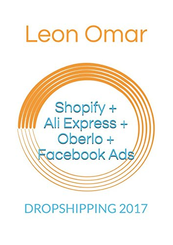 DROPSHIPPING 2017: Shopify + Ali Express + Oberlo + Facebook Ads (Lazy Leon Ecommerce)