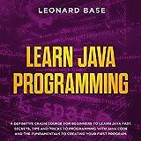 Learn Java Programming: A Definitive Crash Course