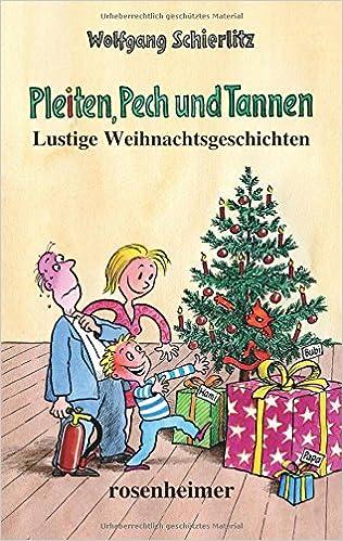 Lustige Weihnachtsgedichte Weihnachtsgeschichten.Pleiten Pech Und Tannen Lustige Weihnachtsgeschichten Amazon De
