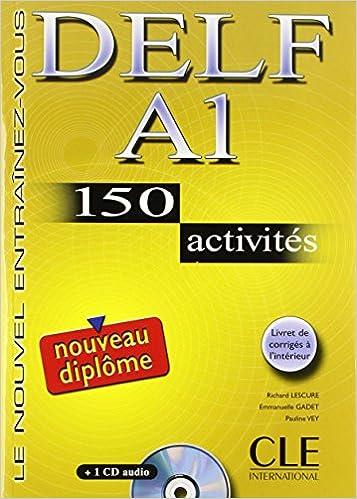 Delf A1: 150 Activites: Le Nouvel Entrainez-Vous (French Edition