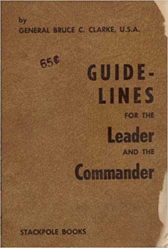 Guidelines for the Leader and the Commander, Clarke, Bruce C.