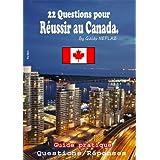 22 Questions pour réussir au Canada (Reussir au Canada t. 1) (French Edition)